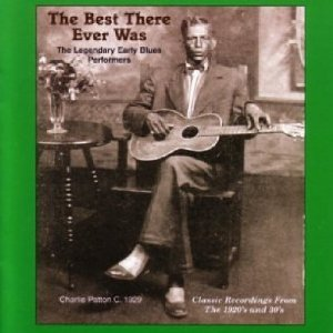 The Best There Ever Was: The Legendary Early Blues Performers, Classic Recordings from the 1920s and '30s
