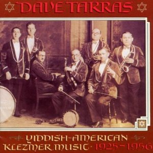 Dave Tarras: Yiddish American Music, 1925-1956