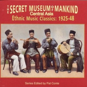 The Secret Museum of Mankind, Central Asia: Ethnic Music Classics 1925-'48