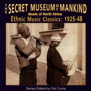 The Secret Museum of Mankind, North Africa: Ethnic Music Classics 1925-'48