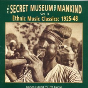 The Secret Museum of Mankind, Vol. 3: Ethnic Music Classics, 1925-'48