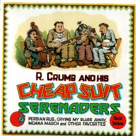 R. Crumb And His Cheap Suit Serenaders: Chasin' Rainbows