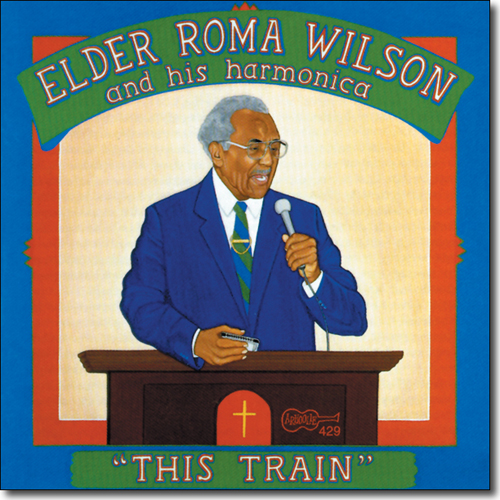 Elder Roma Wilson: This Train