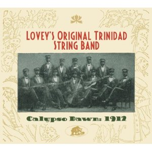 Lovey's Original Trinidad String Band: Calypso Dawn - 1912
