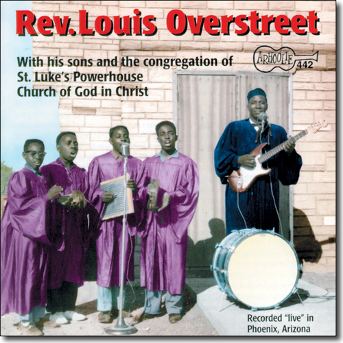 Rev  Louis Overstreet - His Guitar, His Sons And The Congregation Of St   Luke's Powerhouse Church Of God In Christ CD 442