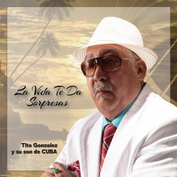 Tito Gonzalez y su Son de Cuba  SUNDAY, JUNE 26 @ 2PM
