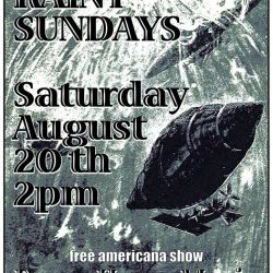 SATURDAY, August 20th at 2PM. The Rainy Sundays perform free concert.