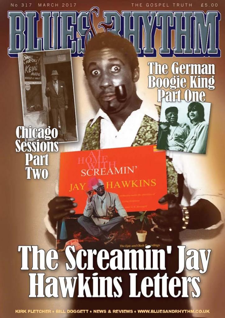 Blues & Rhythm magazine no  317 - March 2017: Screamin' Jay Hawkins